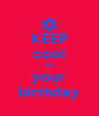 KEEP cool its your birthday - Personalised Poster A4 size