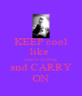 KEEP cool like  lauren stirling and CARRY ON - Personalised Poster A4 size