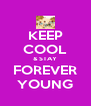 KEEP COOL & STAY FOREVER YOUNG - Personalised Poster A4 size