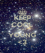KEEP COOL STAY YOUNG <3 - Personalised Poster A4 size