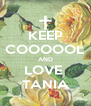 KEEP COOOOOL AND LOVE  TANIA - Personalised Poster A4 size