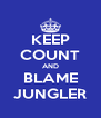 KEEP COUNT AND BLAME JUNGLER - Personalised Poster A4 size