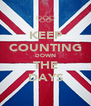 KEEP COUNTING DOWN THE DAYS - Personalised Poster A4 size
