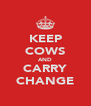 KEEP COWS AND CARRY CHANGE - Personalised Poster A4 size