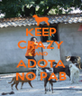 KEEP CRAZY AND ADOTA NO PAB - Personalised Poster A4 size