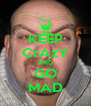 KEEP CrAzY AND GO MAD - Personalised Poster A4 size