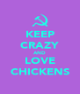 KEEP CRAZY AND LOVE CHICKENS - Personalised Poster A4 size