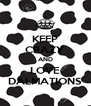 KEEP CRAZY AND LOVE DALMATIONS - Personalised Poster A4 size