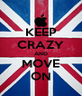 KEEP CRAZY AND MOVE ON - Personalised Poster A4 size