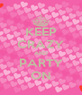 KEEP CRAZY AND PARTY ON - Personalised Poster A4 size