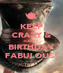 KEEP CRAZY & HAPPY BIRTHDAY FABULOUS! - Personalised Poster A4 size