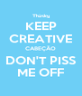 KEEP CREATIVE CABEÇÃO DON'T PISS ME OFF - Personalised Poster A4 size