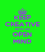 KEEP CREATIVE WITH AN OPEN MIND - Personalised Poster A4 size