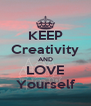 KEEP Creativity AND LOVE Yourself - Personalised Poster A4 size