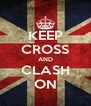 KEEP CROSS AND CLASH ON - Personalised Poster A4 size
