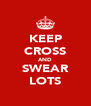 KEEP CROSS AND SWEAR LOTS - Personalised Poster A4 size