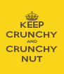 KEEP CRUNCHY AND CRUNCHY NUT - Personalised Poster A4 size
