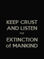 KEEP CRUST AND LISTEN TO EXTINCTION of MANKIND - Personalised Poster A4 size