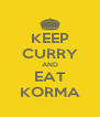 KEEP CURRY AND EAT KORMA - Personalised Poster A4 size