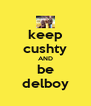 keep cushty AND be delboy - Personalised Poster A4 size