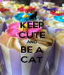 KEEP CUTE AND BE A CAT - Personalised Poster A4 size