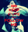 KEEP CUTE AND FOLLOW ME - Personalised Poster A4 size