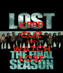 KEEP CUZ AND WATCH LOST - Personalised Poster A4 size