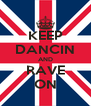 KEEP DANCIN AND RAVE ON - Personalised Poster A4 size