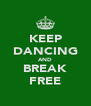 KEEP DANCING AND BREAK FREE - Personalised Poster A4 size