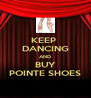 KEEP  DANCING AND BUY POINTE SHOES - Personalised Poster A4 size