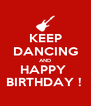 KEEP DANCING AND HAPPY  BIRTHDAY !  - Personalised Poster A4 size