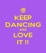 KEEP DANCING AND LOVE IT !! - Personalised Poster A4 size