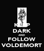 KEEP DARK AND FOLLOW VOLDEMORT - Personalised Poster A4 size