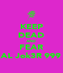KEEP DEAD AND FEAR AL Jok3R 999 - Personalised Poster A4 size