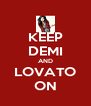 KEEP DEMI AND LOVATO ON - Personalised Poster A4 size
