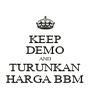 KEEP DEMO AND TURUNKAN HARGA BBM - Personalised Poster A4 size