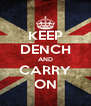 KEEP DENCH AND CARRY ON - Personalised Poster A4 size