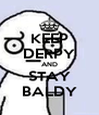 KEEP DERPY AND STAY BALDY - Personalised Poster A4 size