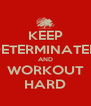 KEEP DETERMINATED AND WORKOUT HARD - Personalised Poster A4 size
