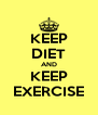 KEEP DIET AND KEEP EXERCISE - Personalised Poster A4 size