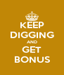 KEEP DIGGING AND GET BONUS - Personalised Poster A4 size