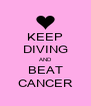 KEEP DIVING AND BEAT CANCER - Personalised Poster A4 size