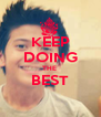 KEEP DOING THE  BEST  - Personalised Poster A4 size