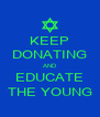 KEEP DONATING AND EDUCATE THE YOUNG - Personalised Poster A4 size
