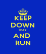 KEEP DOWN BOY AND  RUN - Personalised Poster A4 size