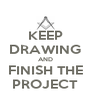 KEEP DRAWING AND FINISH THE PROJECT - Personalised Poster A4 size