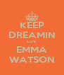 KEEP DREAMIN LUV EMMA WATSON - Personalised Poster A4 size