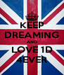 KEEP DREAMING AND LOVE 1D 4EVER - Personalised Poster A4 size