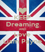 KEEP Dreaming AND Love Liam Payne - Personalised Poster A4 size