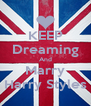 KEEP Dreaming And Marry Harry Styles - Personalised Poster A4 size